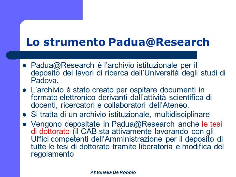 Antonella De Robbio Eziologia di Padua@Research A seguito della conferenza di Messina del novembre 2004, promossa dalla CRUI, 74 atenei su 77 hanno sottoscritto la Dichiarazione di Berlino per l Accesso Aperto alla ricerca scientifica.