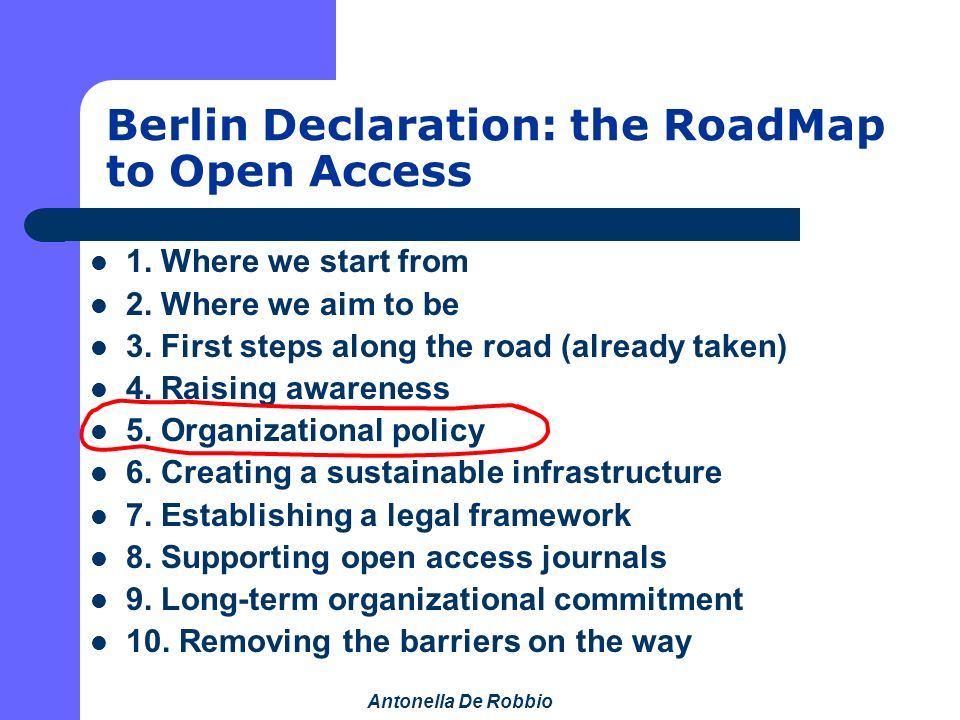 Antonella De Robbio Berlin Declaration: the RoadMap to Open Access 1.