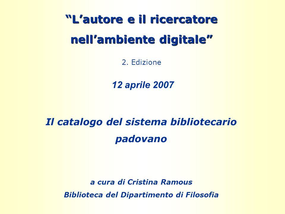 Lautore e il ricercatore nellambiente digitale Lautore e il ricercatore nellambiente digitale 2.