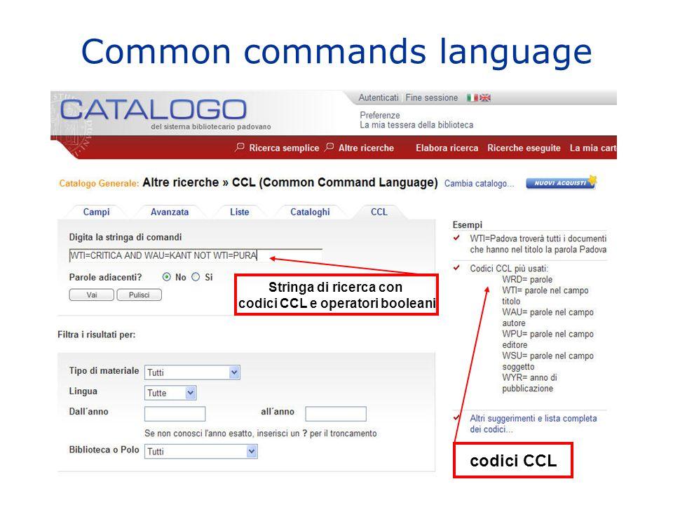 Common commands language codici CCL Stringa di ricerca con codici CCL e operatori booleani
