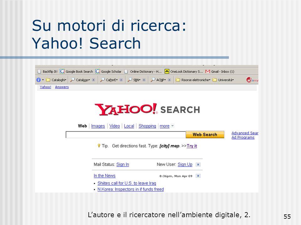 Lautore e il ricercatore nellambiente digitale, 2. 55 Su motori di ricerca: Yahoo! Search