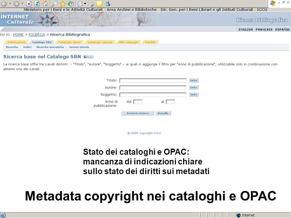 Stato dei cataloghi e OPAC: mancanza di indicazioni chiare sullo stato dei diritti sui metadati Metadata copyright nei cataloghi e OPAC