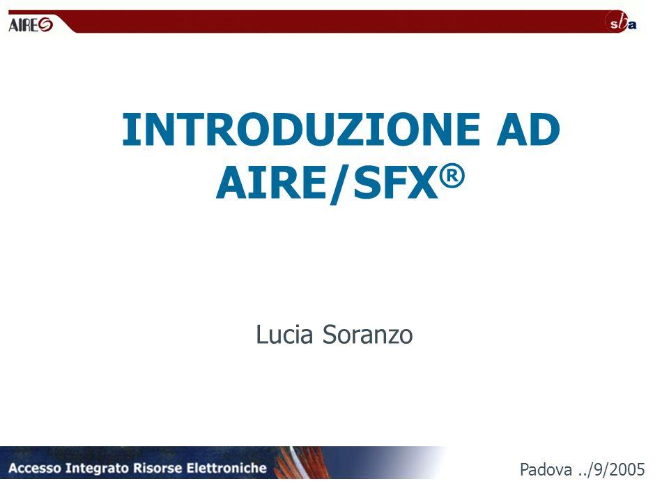 INTRODUZIONE AD AIRE/SFX ® Lucia Soranzo Padova../9/2005