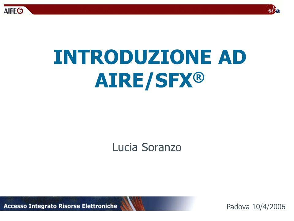 INTRODUZIONE AD AIRE/SFX ® Lucia Soranzo Padova 10/4/2006