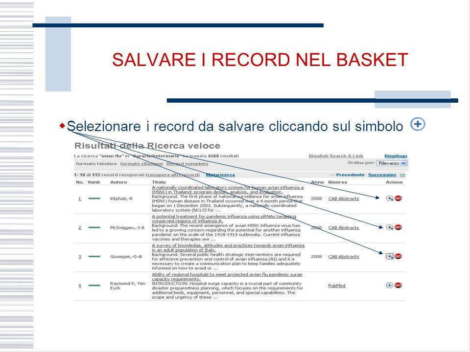 SALVARE I RECORD NEL BASKET Selezionare i record da salvare cliccando sul simbolo