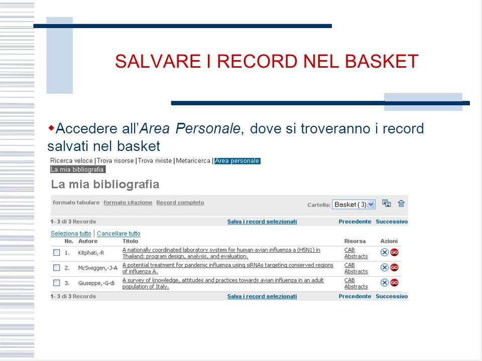 SALVARE I RECORD NEL BASKET Accedere allArea Personale, dove si troveranno i record salvati nel basket