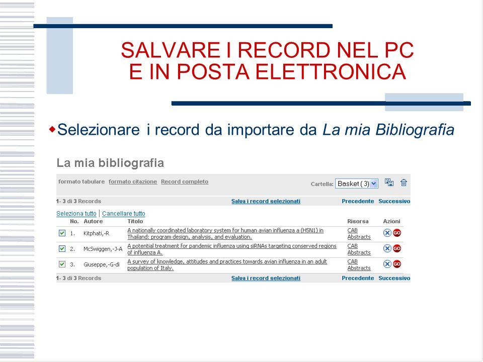 SALVARE I RECORD NEL PC E IN POSTA ELETTRONICA Selezionare i record da importare da La mia Bibliografia