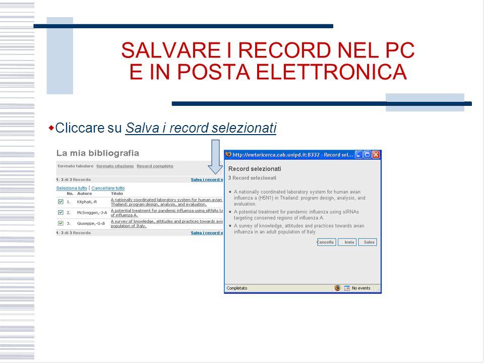 SALVARE I RECORD NEL PC E IN POSTA ELETTRONICA Cliccare su Salva i record selezionati