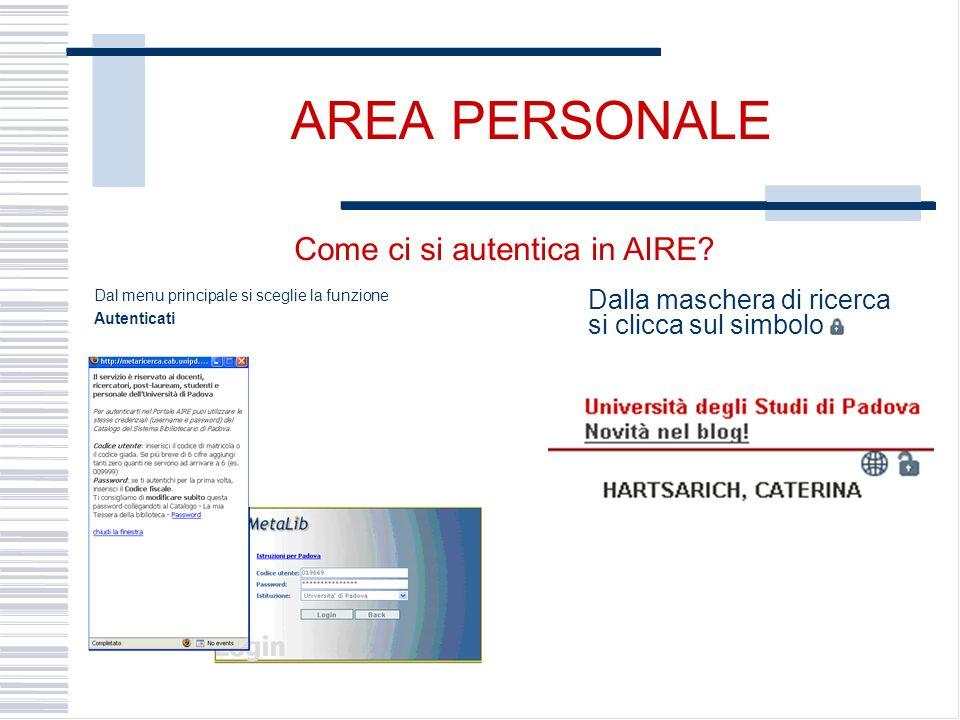AREA PERSONALE Dal menu principale si sceglie la funzione Autenticati Dalla maschera di ricerca si clicca sul simbolo Come ci si autentica in AIRE