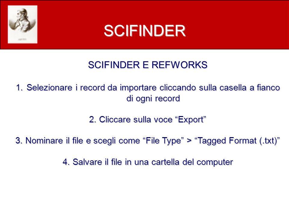 SCIFINDER E REFWORKS 1.Selezionare i record da importare cliccando sulla casella a fianco di ogni record 2.