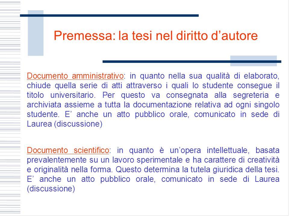 Documento amministrativo: in quanto nella sua qualità di elaborato, chiude quella serie di atti attraverso i quali lo studente consegue il titolo universitario.