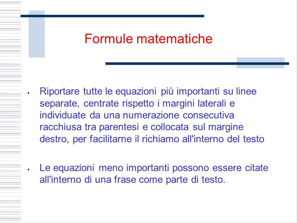 Riportare tutte le equazioni più importanti su linee separate, centrate rispetto i margini laterali e individuate da una numerazione consecutiva racch