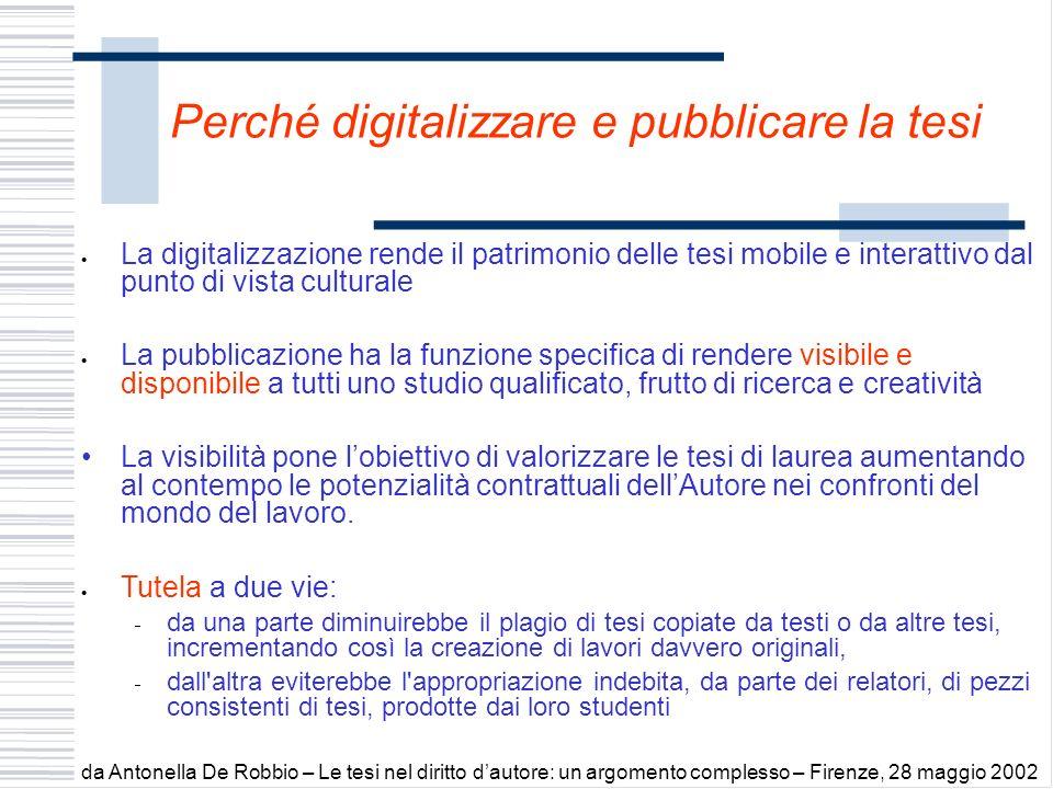Perché digitalizzare e pubblicare la tesi La digitalizzazione rende il patrimonio delle tesi mobile e interattivo dal punto di vista culturale La pubb