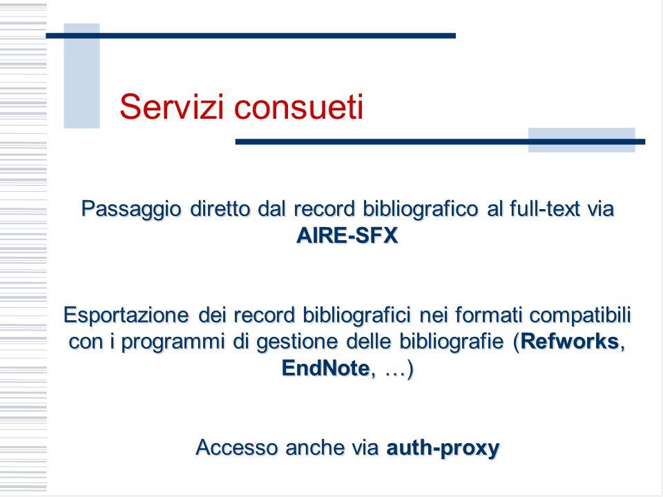 Passaggio diretto dal record bibliografico al full-text via AIRE-SFX Esportazione dei record bibliografici nei formati compatibili con i programmi di