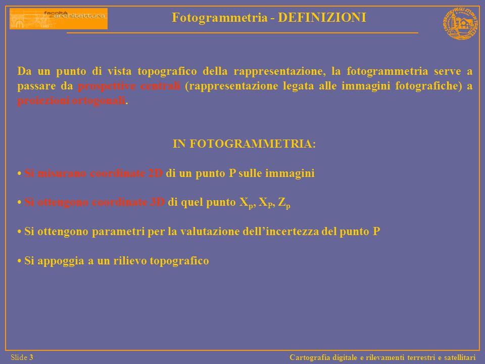La principale distinzione che può essere operata allinterno della fotogrammetria risulta essere quella tra fotogrammetria aerea e quella terrestre.