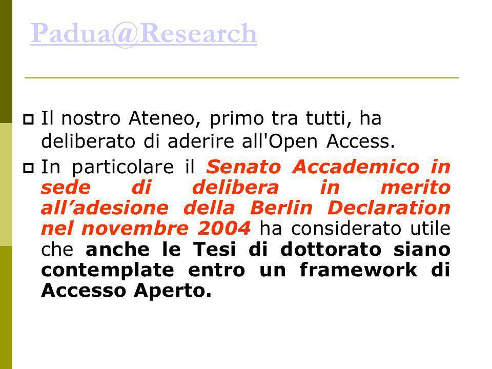 Padua@Research Il nostro Ateneo, primo tra tutti, ha deliberato di aderire all Open Access.