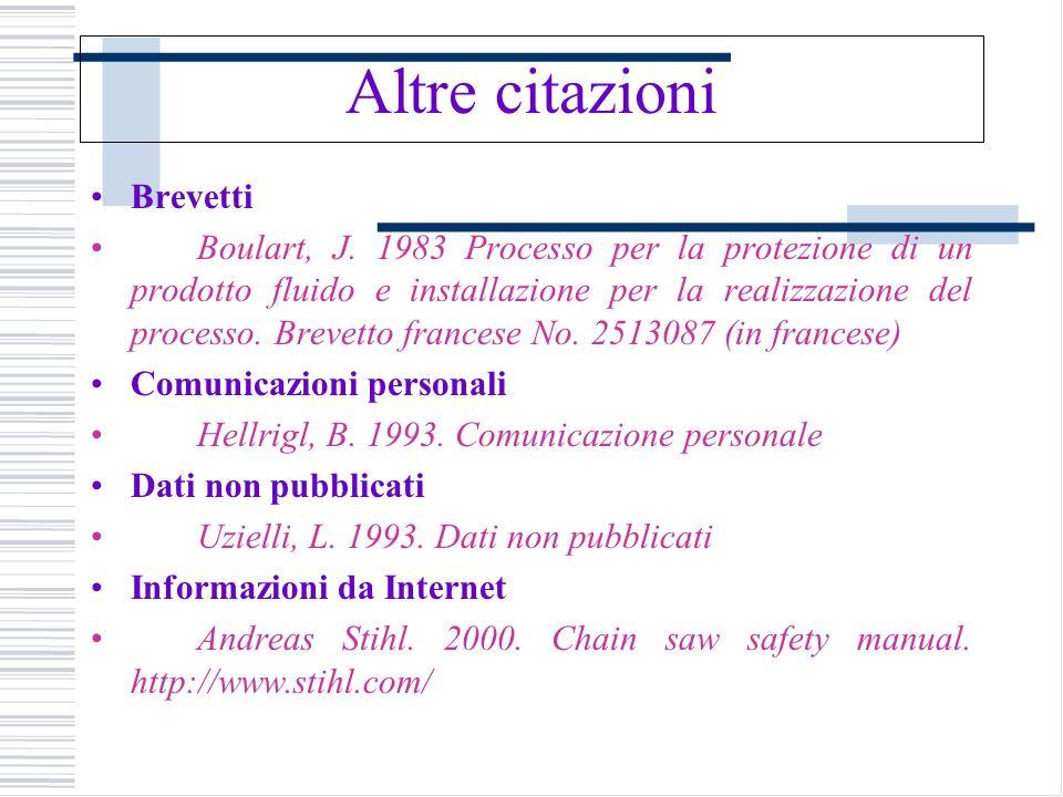 Altre citazioni Brevetti Boulart, J. 1983 Processo per la protezione di un prodotto fluido e installazione per la realizzazione del processo. Brevetto