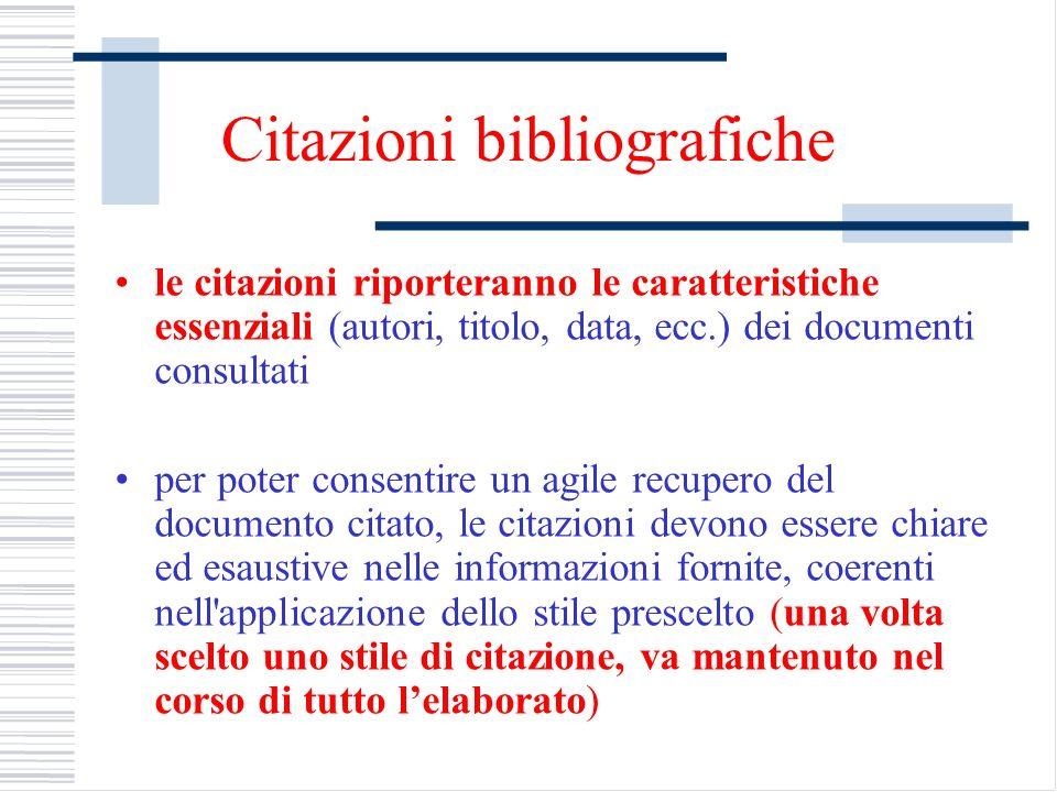 Citazioni bibliografiche le citazioni riporteranno le caratteristiche essenziali (autori, titolo, data, ecc.) dei documenti consultati per poter conse