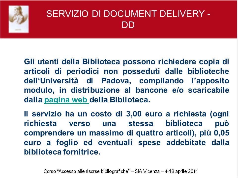 SERVIZIO DI DOCUMENT DELIVERY - DD Gli utenti della Biblioteca possono richiedere copia di articoli di periodici non posseduti dalle biblioteche dellU
