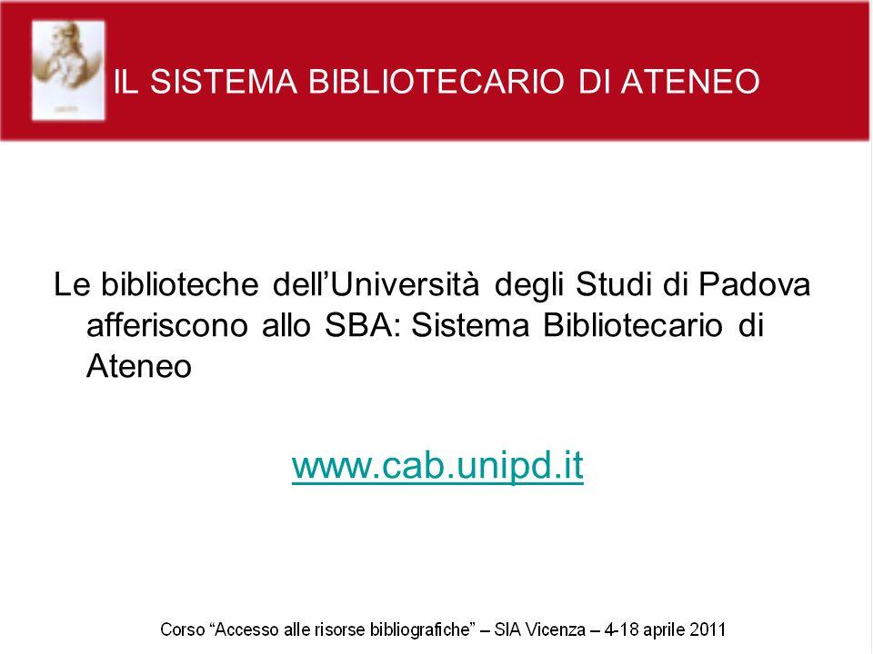 IL SISTEMA BIBLIOTECARIO PADOVANO Il Sistema Bibliotecario Padovano è composto da:Sistema Bibliotecario Padovano Biblioteche SBA Biblioteche convenzionate