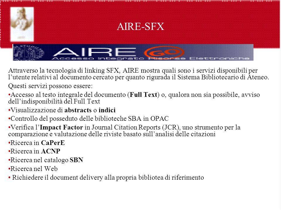 AIRE-SFX Attraverso la tecnologia di linking SFX, AIRE mostra quali sono i servizi disponibili per lutente relativi al documento cercato per quanto ri