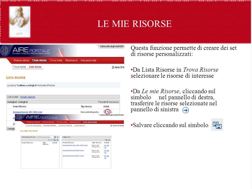 LE MIE RISORSE Questa funzione permette di creare dei set di risorse personalizzati: Da Lista Risorse in Trova Risorse selezionare le risorse di inter