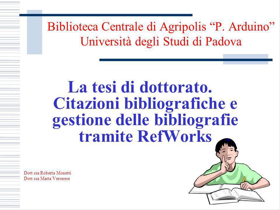 Biblioteca Centrale di Agripolis P.Arduino Università degli Studi di Padova La tesi di dottorato.