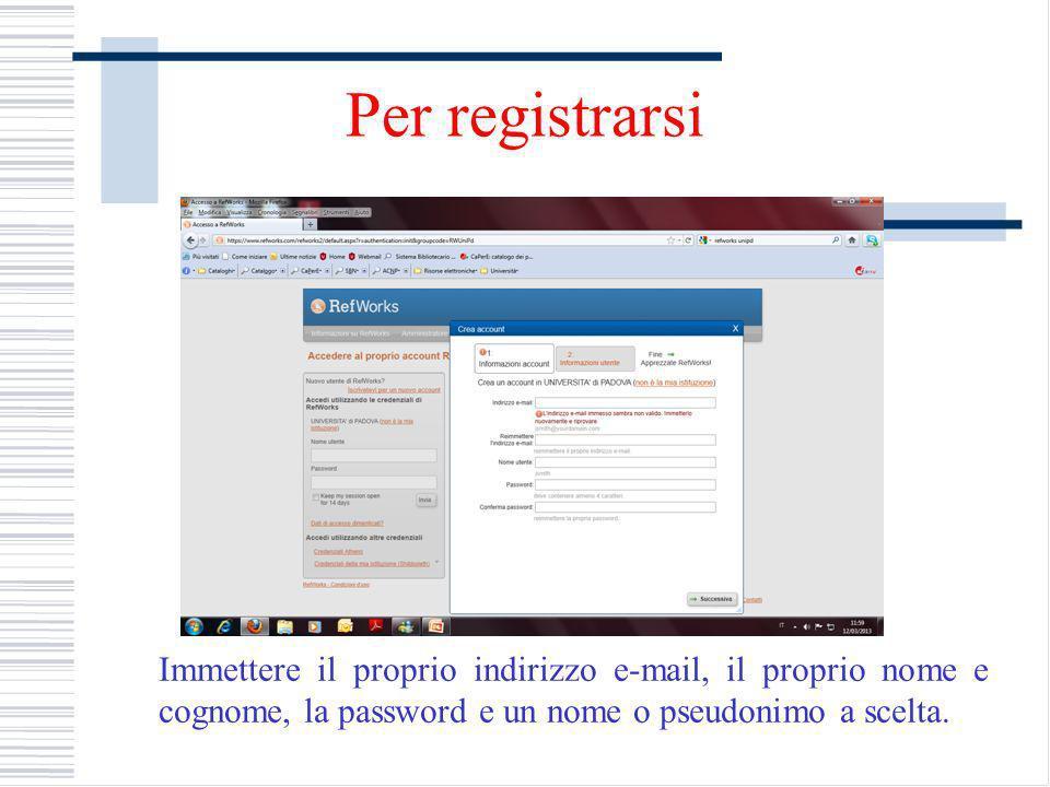 Per registrarsi Immettere il proprio indirizzo e-mail, il proprio nome e cognome, la password e un nome o pseudonimo a scelta.