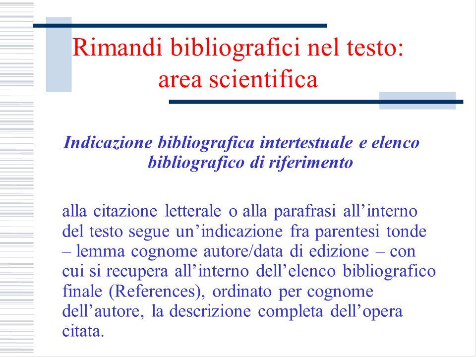 Rimandi bibliografici nel testo: area scientifica Indicazione bibliografica intertestuale e elenco bibliografico di riferimento alla citazione lettera