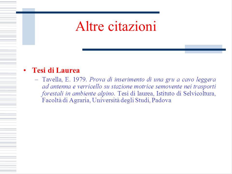 Altre citazioni Tesi di Laurea –Tavella, E. 1979. Prova di inserimento di una gru a cavo leggera ad antenna e verricello su stazione motrice semovente