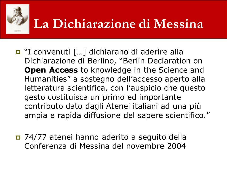 La Dichiarazione di Messina I convenuti […] dichiarano di aderire alla Dichiarazione di Berlino, Berlin Declaration on Open Access to knowledge in the