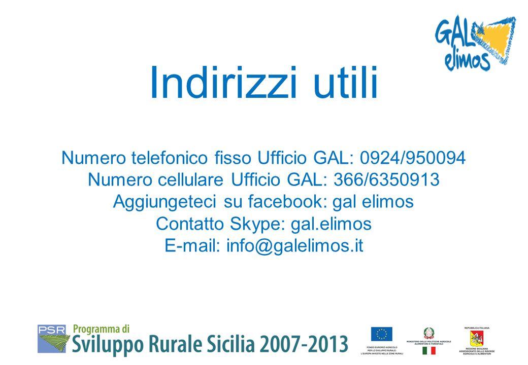 Indirizzi utili Numero telefonico fisso Ufficio GAL: 0924/950094 Numero cellulare Ufficio GAL: 366/6350913 Aggiungeteci su facebook: gal elimos Contat