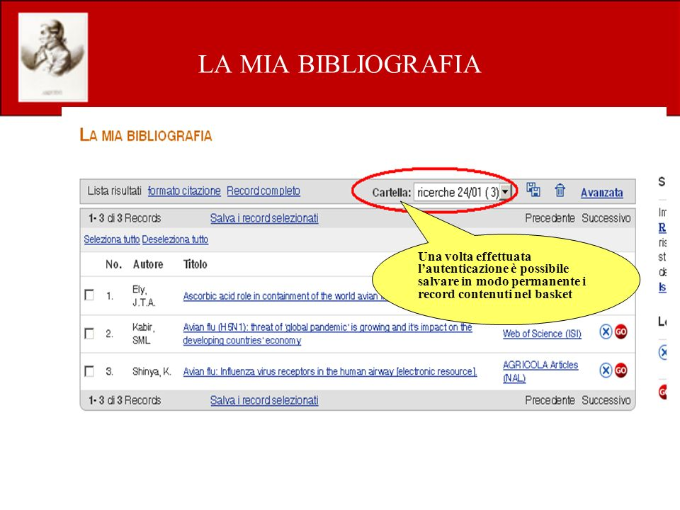 LA MIA BIBLIOGRAFIA Una volta effettuata lautenticazione è possibile salvare in modo permanente i record contenuti nel basket
