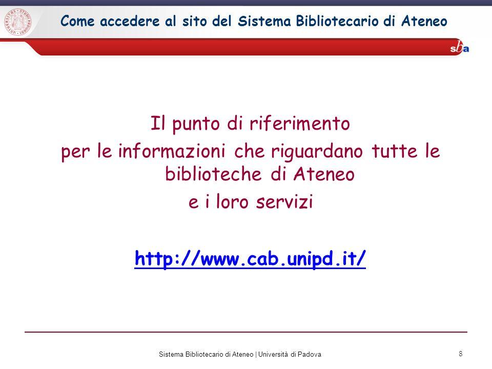 9 Sistema Bibliotecario di Ateneo | Università di Padova Il sito del sistema bibliotecario di Ateneo