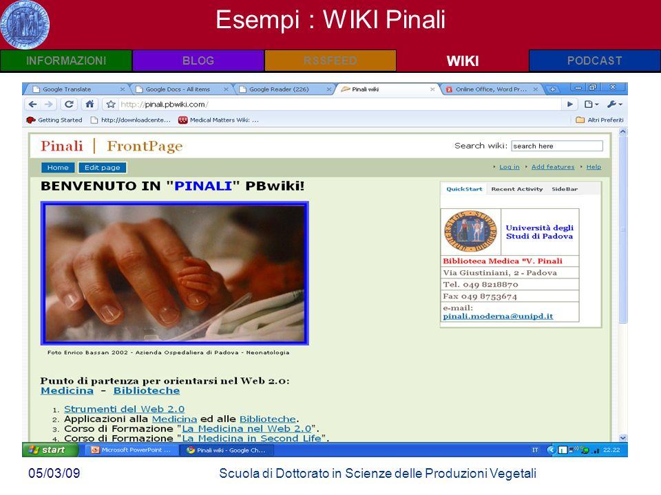 INFORMAZIONIPODCASTBLOGWIKIRSSFEED 05/03/09Scuola di Dottorato in Scienze delle Produzioni Vegetali Wiki: Definizioni WIKI Esempi : WIKI Pinali