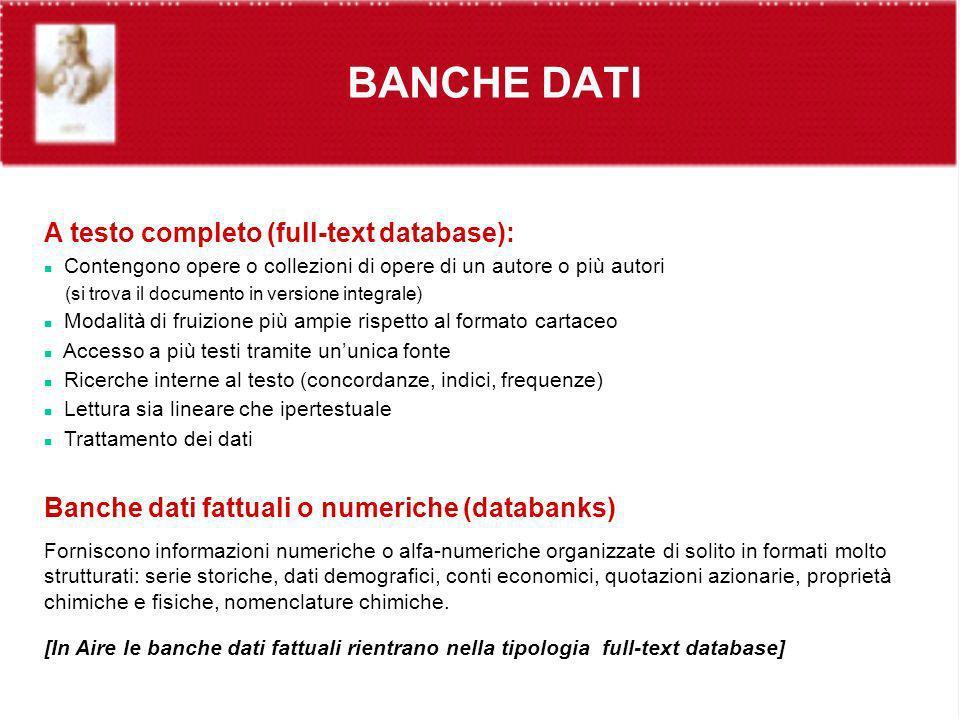 BANCHE DATI Descartes A testo completo (full-text database): Contengono opere o collezioni di opere di un autore o più autori (si trova il documento i