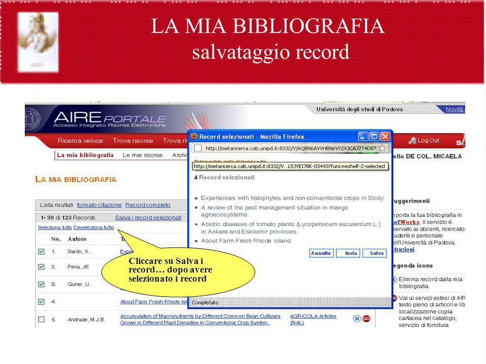 LA MIA BIBLIOGRAFIA salvataggio record Cliccare su Salva i record… dopo avere selezionato i record
