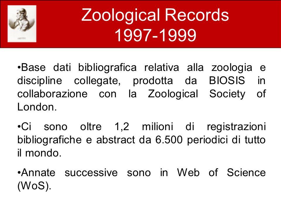 Zoological Records 1997-1999 Base dati bibliografica relativa alla zoologia e discipline collegate, prodotta da BIOSIS in collaborazione con la Zoolog
