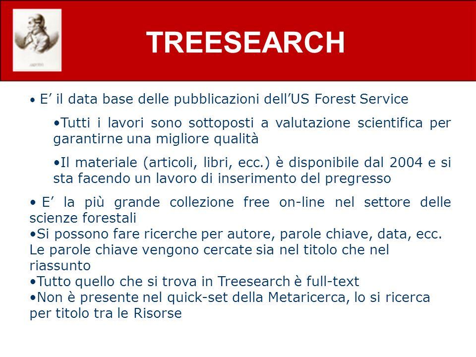 TREESEARCH E il data base delle pubblicazioni dellUS Forest Service Tutti i lavori sono sottoposti a valutazione scientifica per garantirne una miglio