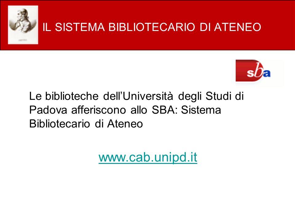 IL SISTEMA BIBLIOTECARIO PADOVANO Il Sistema Bibliotecario Padovano è composto da:Sistema Bibliotecario Padovano Biblioteche del Sistema bibliotecario di Ateneo (SBA) Biblioteche convenzionate