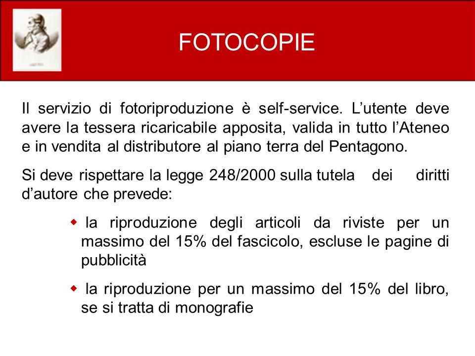FOTOCOPIE Il servizio di fotoriproduzione è self-service.