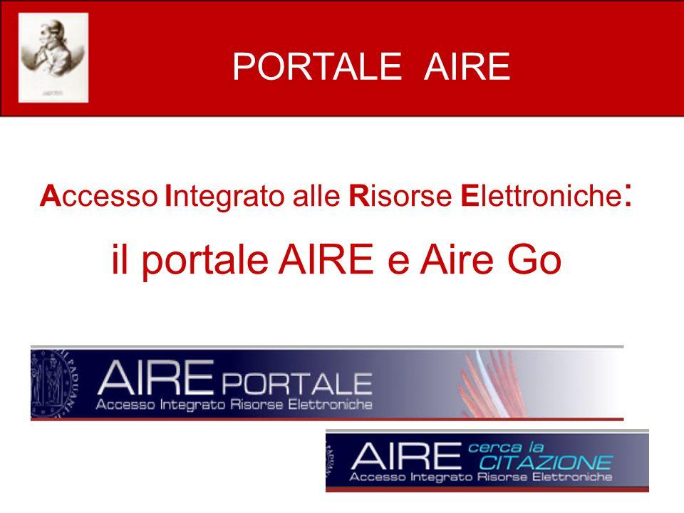 Accesso Integrato alle Risorse Elettroniche : il portale AIRE e Aire Go PORTALE AIRE