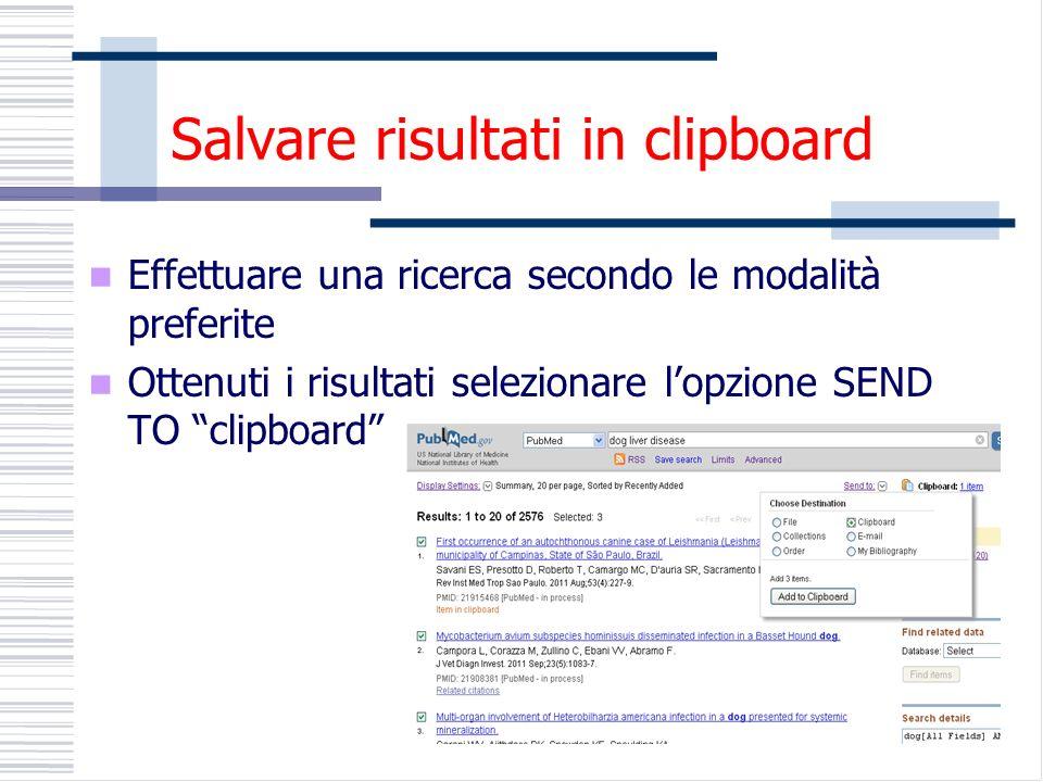 Salvare risultati in clipboard Effettuare una ricerca secondo le modalità preferite Ottenuti i risultati selezionare lopzione SEND TO clipboard