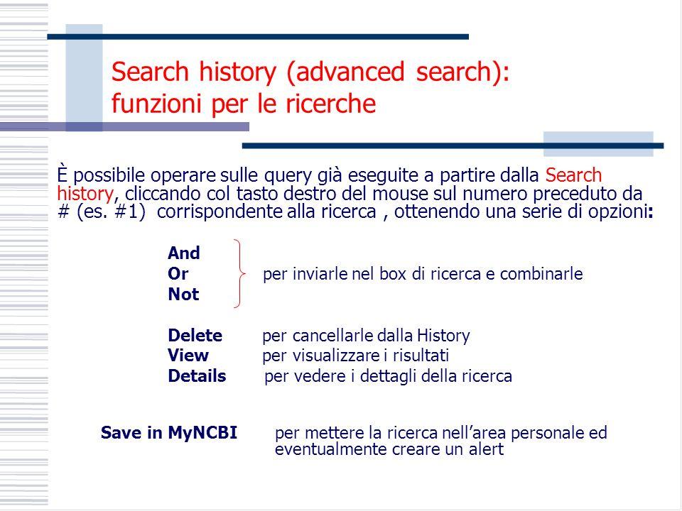 È possibile operare sulle query già eseguite a partire dalla Search history, cliccando col tasto destro del mouse sul numero preceduto da # (es.