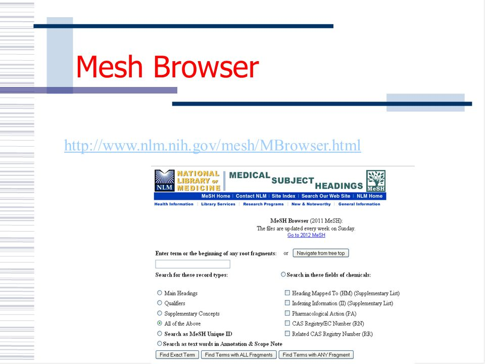 Mesh Browser http://www.nlm.nih.gov/mesh/MBrowser.html