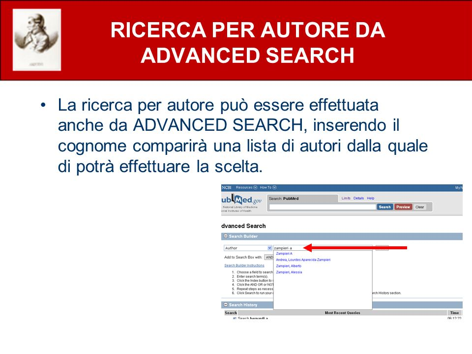RICERCA PER AUTORE DA ADVANCED SEARCH La ricerca per autore può essere effettuata anche da ADVANCED SEARCH, inserendo il cognome comparirà una lista di autori dalla quale di potrà effettuare la scelta.
