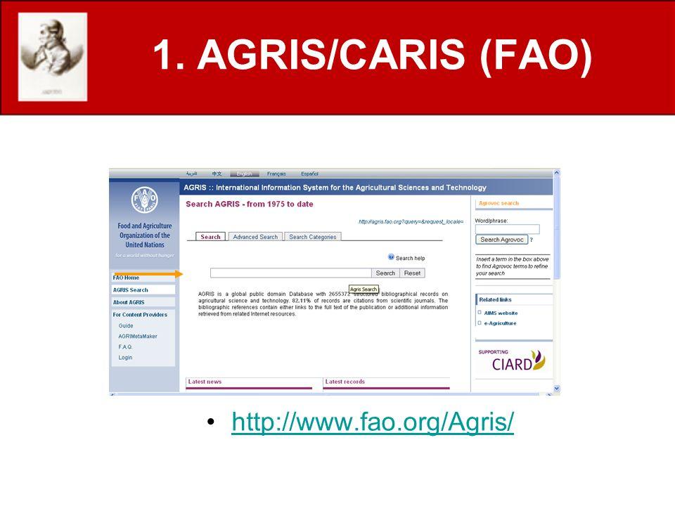 1. AGRIS/CARIS (FAO) http://www.fao.org/Agris/