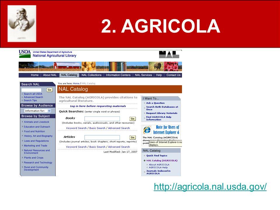 http://agricola.nal.usda.gov/ 2. AGRICOLA