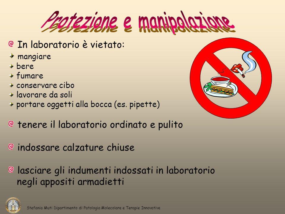 In laboratorio è vietato: mangiare bere fumare conservare cibo lavorare da soli portare oggetti alla bocca (es. pipette) tenere il laboratorio ordinat
