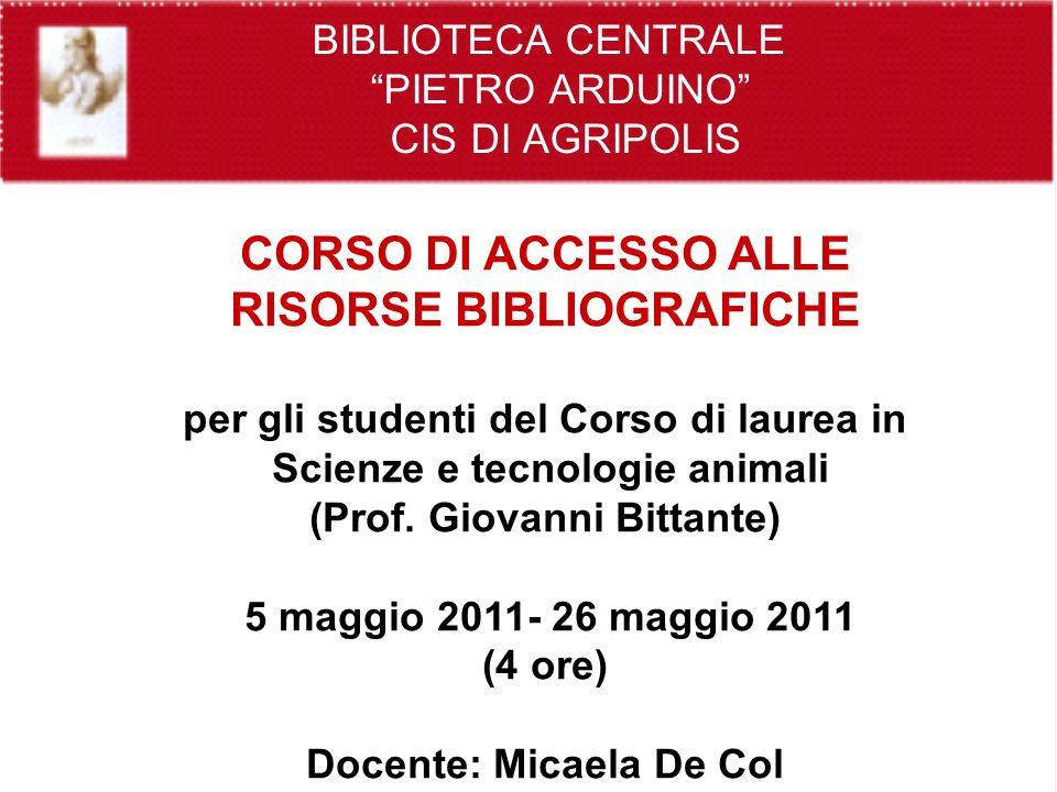 CORSO DI ACCESSO ALLE RISORSE BIBLIOGRAFICHE per gli studenti del Corso di laurea in Scienze e tecnologie animali (Prof.